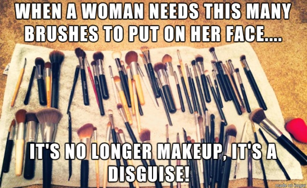 If a woman needs this many brushes to put on her face...
